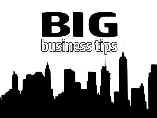 big business tips